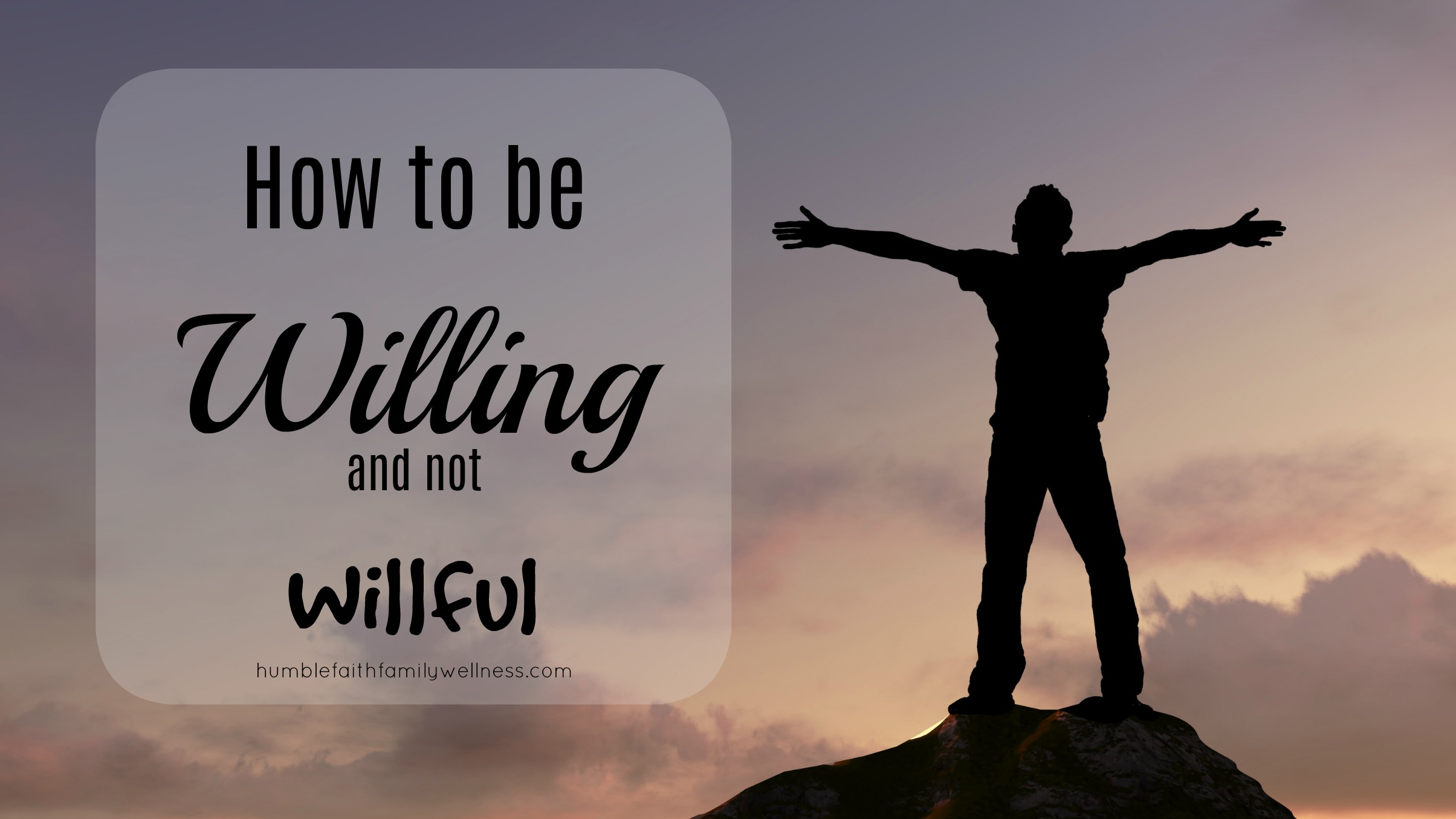 willing, allowing God control