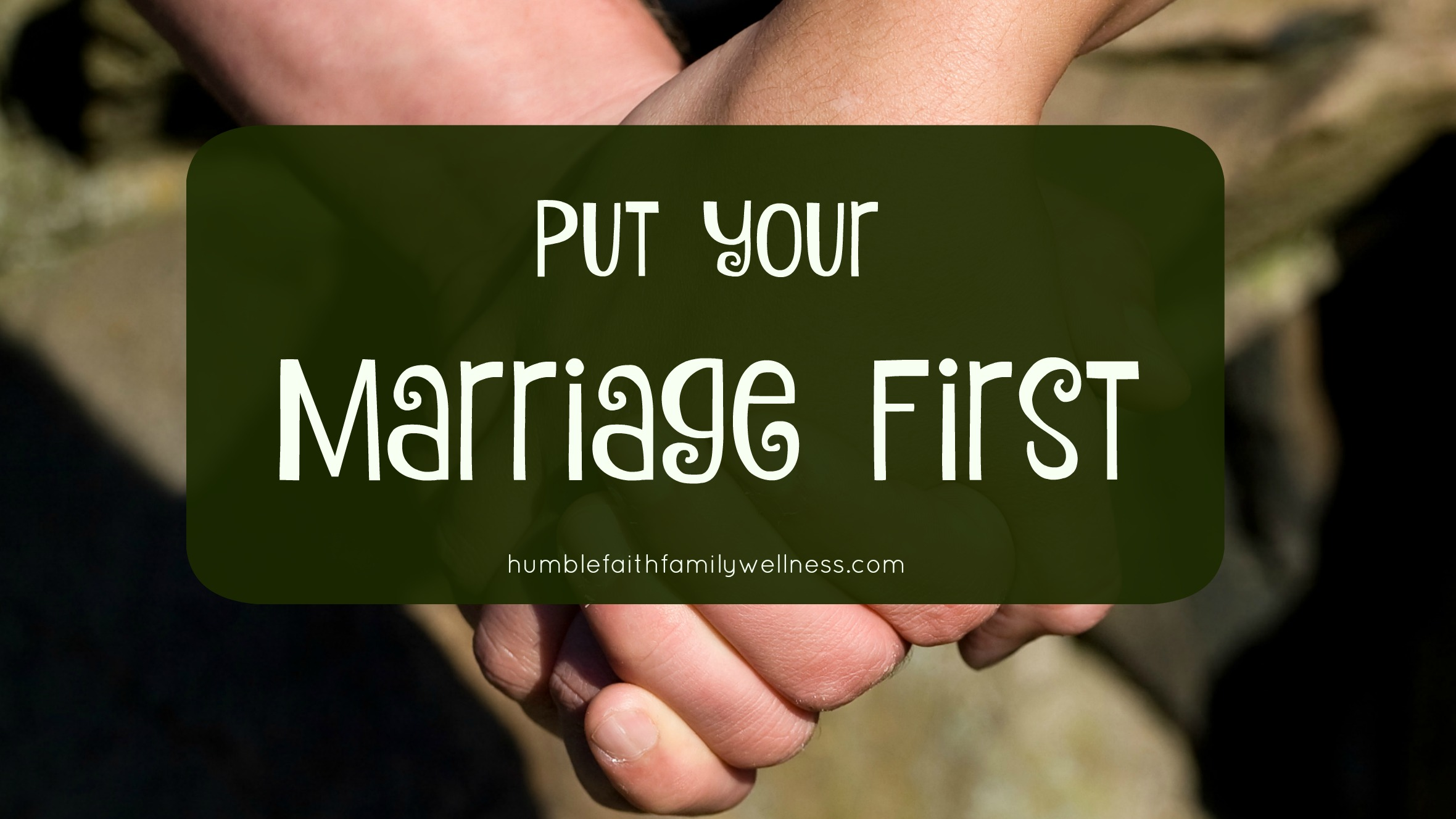 marriage first, marriage, prioritize marriage