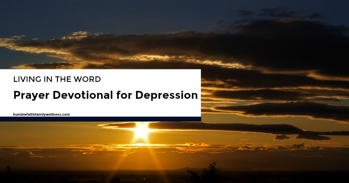 Living in the Word - Prayer Devotional for Depression ...