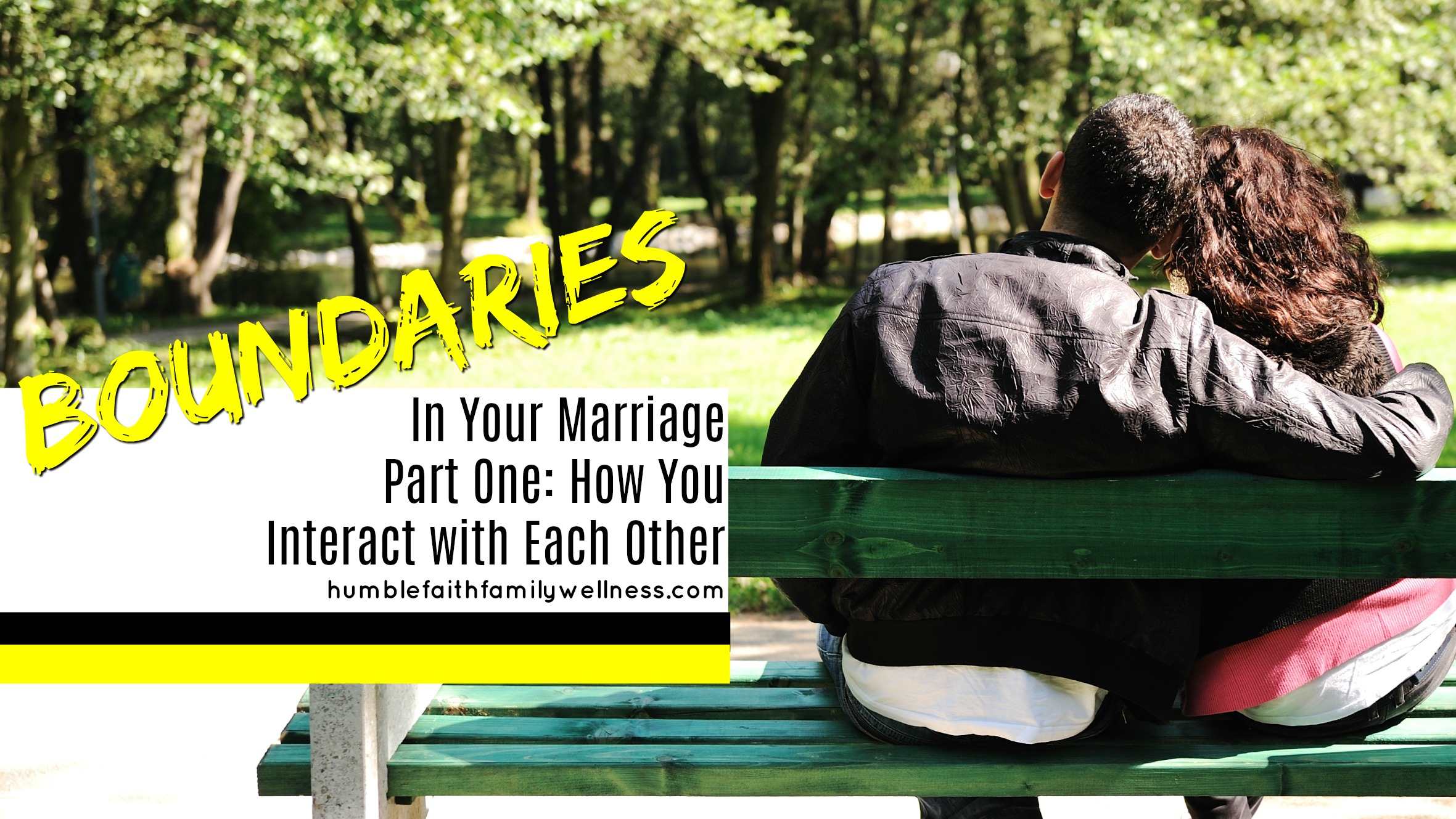 Interact, boundaries, marriage, faith