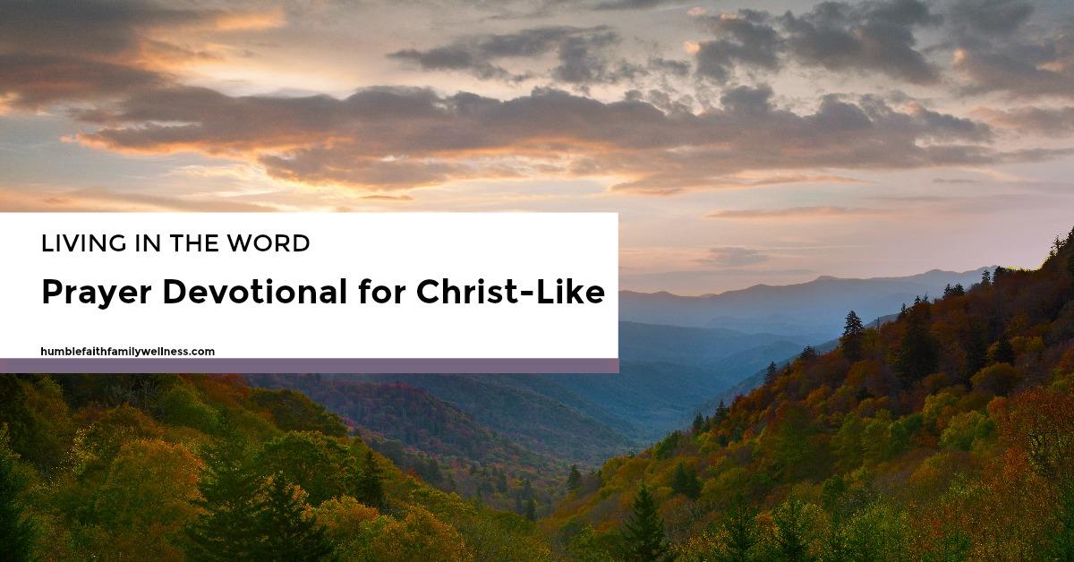 Christ-like, Prayer Devotional, Faith